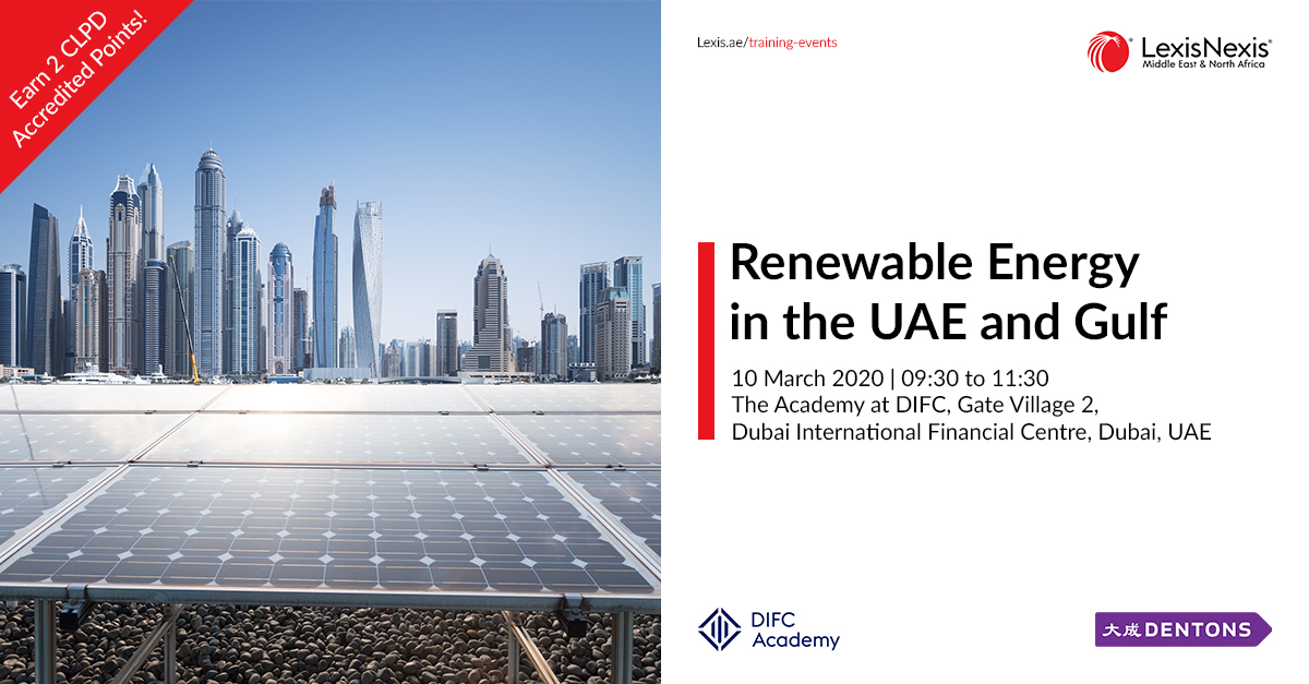 Renewable Energy in the UAE and Gulf   10 March 2020, The Academy at DIFC