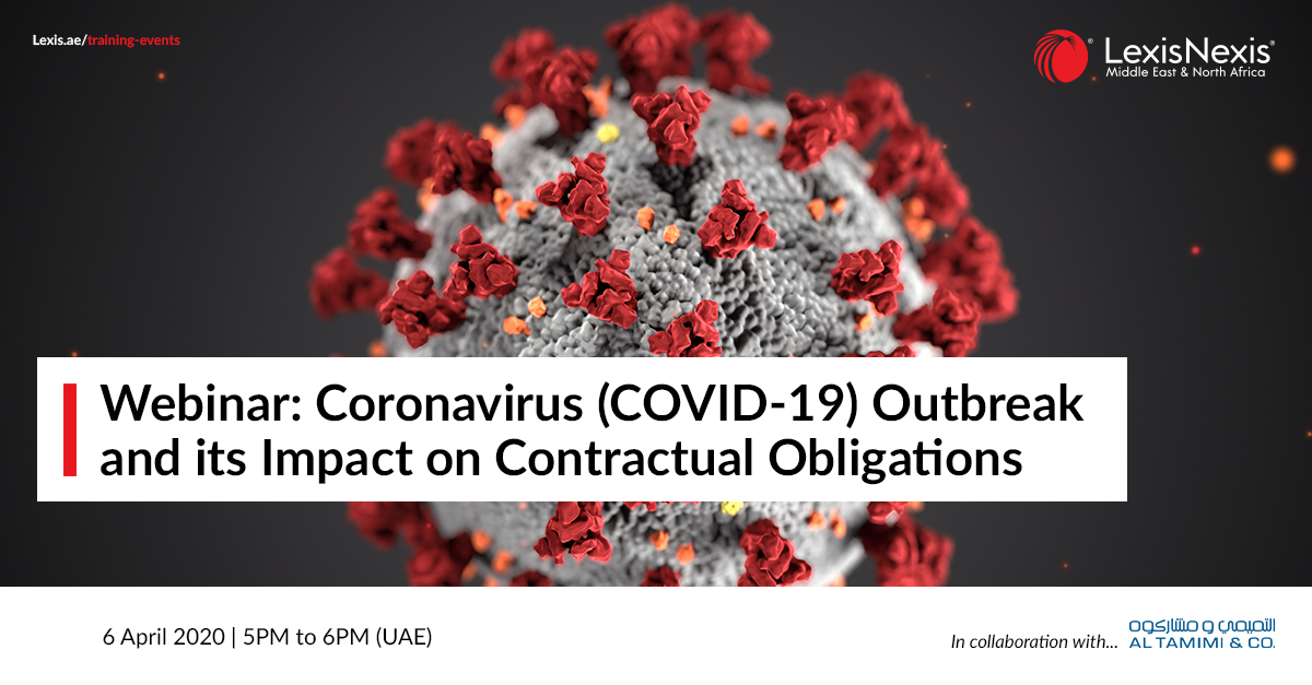 Webinar: Coronavirus (COVID-19) Outbreak and its Impact on Contractual Obligations   6 April 2020   4PM to 5PM