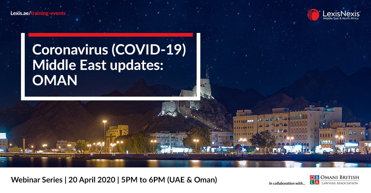 Webinar: Coronavirus (COVID-19) Middle East Updates | Oman | 20 April 2020
