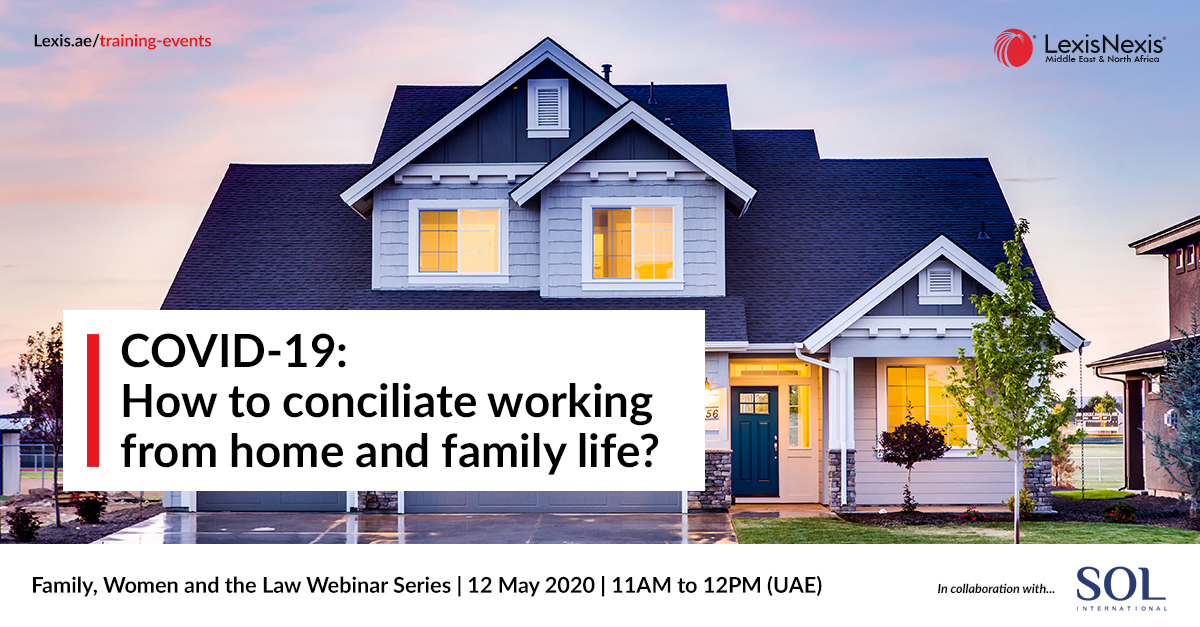 Family, Women and the Law Webinar Series | COVID-19 – How to conciliate working from home and family life? | 12 May 2020