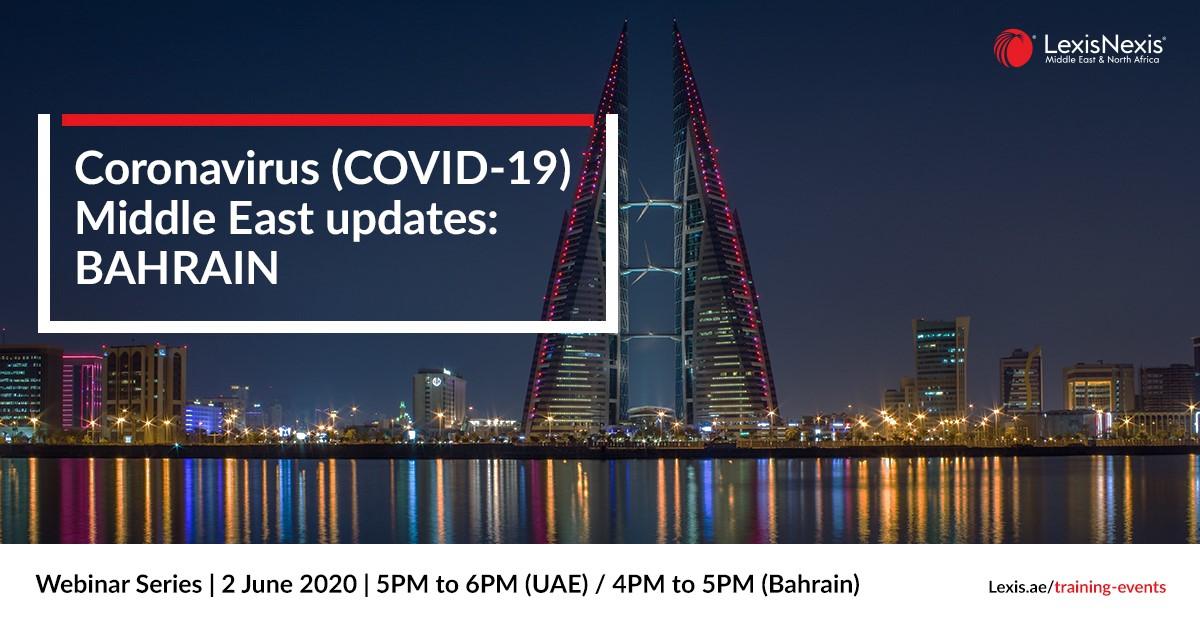 Webinar: Coronavirus (COVID-19) Middle East Updates | Bahrain | 2 June – 2nd Edition
