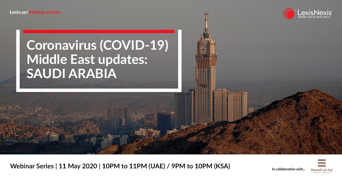 Webinar: Coronavirus (COVID-19) Middle East Updates   Saudi Arabia   18 May 2020 – 2nd Edition