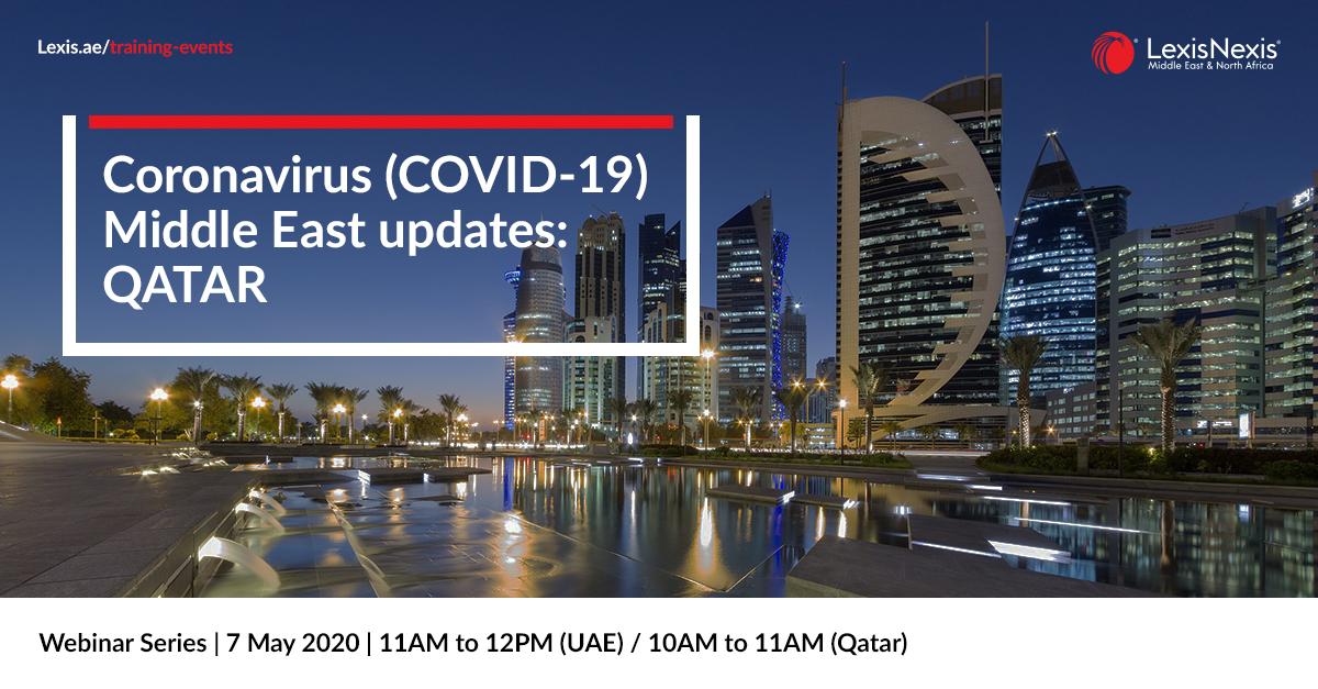 Webinar: Coronavirus (COVID-19) Middle East Updates   Qatar   7 May 2020 – 2nd Edition