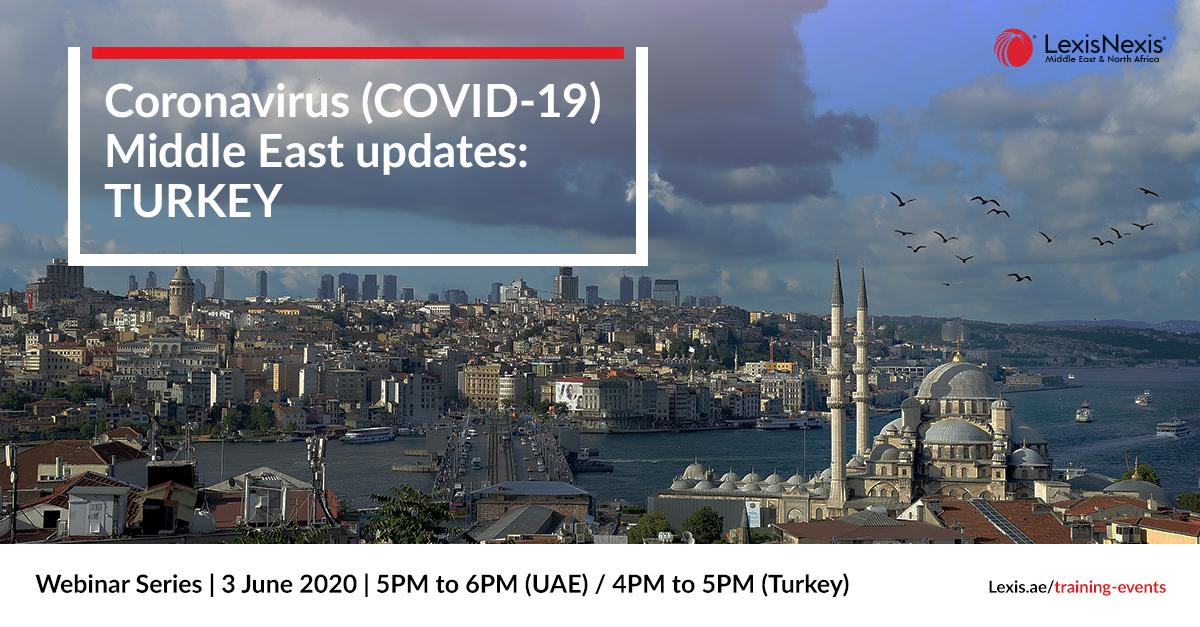 Webinar: Coronavirus (COVID-19) Middle East Updates | Turkey | 3 June 2020 – 2nd Edition