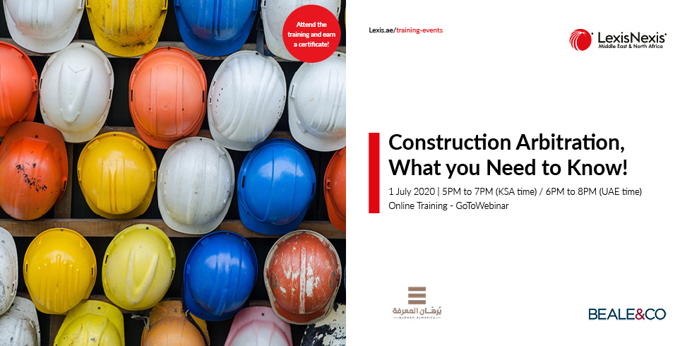 Construction Arbitration, What you need to know! – Saudi Arabia Edition   1 July 2020, Online Training