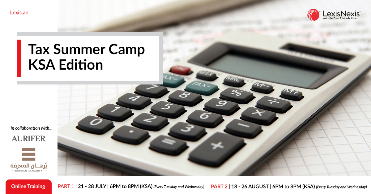 Tax Summer Camp – KSA Edition | Part 1: 21 to 28 July 2020 & Part 2: 18 to 26 August 2020