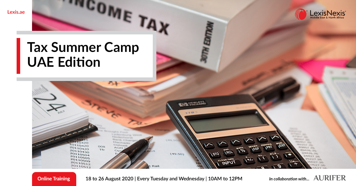 Tax Summer Camp – UAE Edition   18 to 26 August 2020