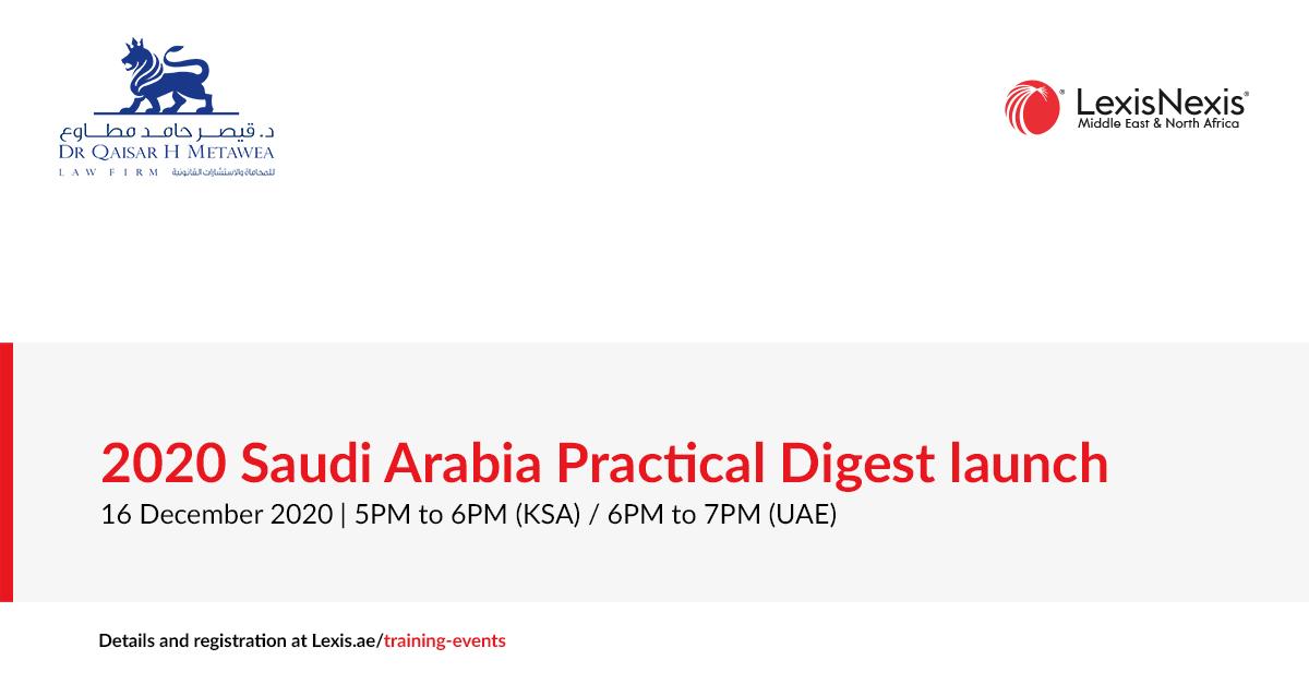 Webinar | 2020 Saudi Arabia Practical Guidance Digest Launch | 16 December 2020 | 5PM to 6PM