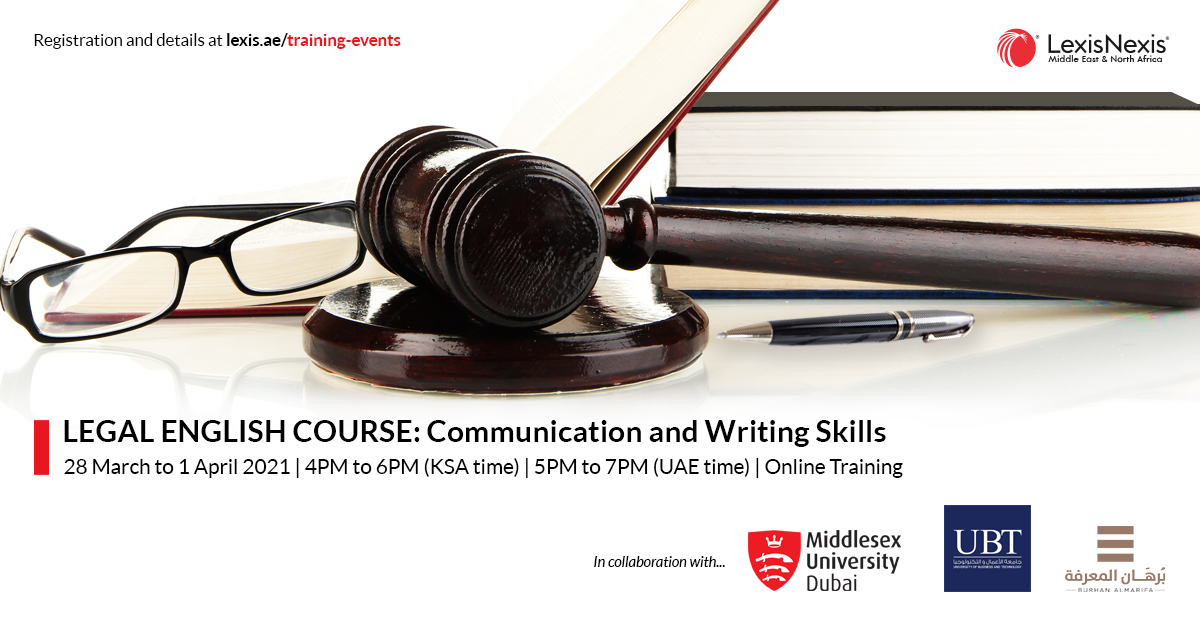 LEGAL ENGLISH COURSE: Communication and Writing Skills | Online Training | 28 March to 1 April 2021 | 5PM to 7PM (UAE time)
